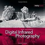 Digital Infrared Photography, Harnischmacher, Cyrill, 1933952350