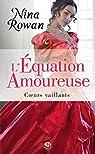 Coeurs vaillants, tome 1 : L'équation amoureuse par Rowan