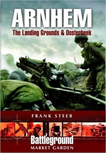 Arnhem: Landing Grounds and Oosterbeek (Battleground Europe)