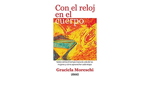 Amazon.com: Con el reloj en el cuerpo (Spanish Edition) eBook: Graciela Moreschi: Kindle Store