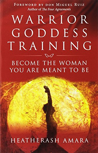Warrior Goddess Training: Become the Woman You