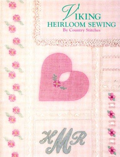 Viking Heirloom Sewing: Designed for the Viking Husqvarna #1+, 1 & 500 (1250, 1200, & 500)