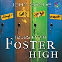 Tales From Foster High Audiobook by John Goode Narrated by Michael Stellman