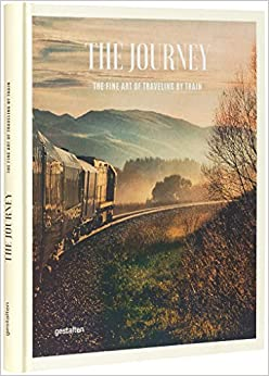 The Journey: The Fine Art Of Travelling By Train por Michelle Galindo Gratis