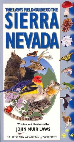 Laws Field Guide to the Sierra Nevada,(by book's seller)