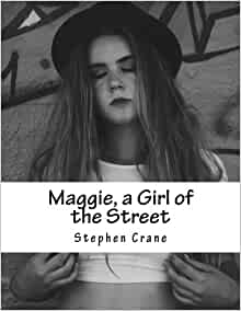 maggie a girl of the streets by stephen crane review Buy a cheap copy of maggie: a girl of the streets book by stephen crane a powerful, severe, and harshly comic portrayal of irish immigrant life in lower new york.