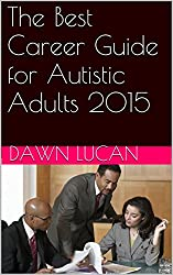 The Best Career Guide for Autistic Adults 2015