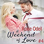 A Weekend of Love: Billionaire in Paris, Book 4   Roxie Odell