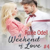 A Weekend of Love: Billionaire in Paris, Book 4 | Roxie Odell