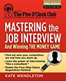 Mastering the Job Interview: And Winning the Money Game (The Five O'Clock Club) Pdf
