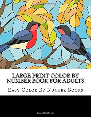 Large Print Color By Number Book For Adults (Best Adult Coloring Books) (Volume 2)