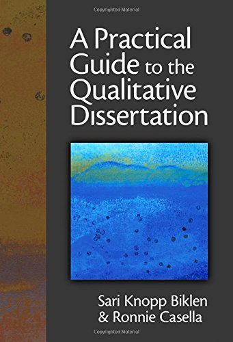 A Practical Guide to the Qualitative Dissertation: For Students and Their Advisors in Education, Human Services and Soci