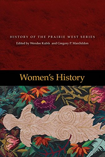 Women's History: History of the Prairie West 5 (History of the Prairie West Series)