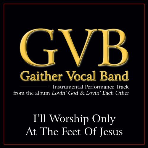 House Worship (I'll Worship Only At The Feet Of Jesus (Performance Tracks))