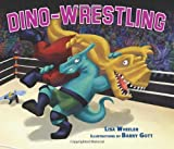 Dino-Wrestling, Lisa Wheeler, 1467702129