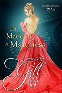 To Madden A Marquess by Tamara Gill ebook deal