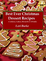 Best Ever Christmas Dessert Recipes (Best Ever Recipes Series Book 1)