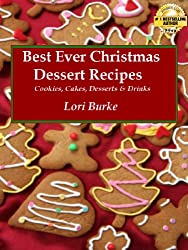 Best Ever Christmas Dessert Recipes (Best Ever Recipes Series Book 1) (English Edition)