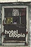 Hotel Utopia, Robert Miltner, 0898232554