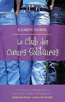 Le club des coeurs solitaires par Eulberg