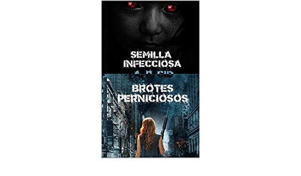 Amazon.com: Semilla infecciosa + Brotes Perniciosos (Spanish Edition) eBook: A. R. Cid: Kindle Store