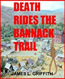 Death Rides The Bannack Trail