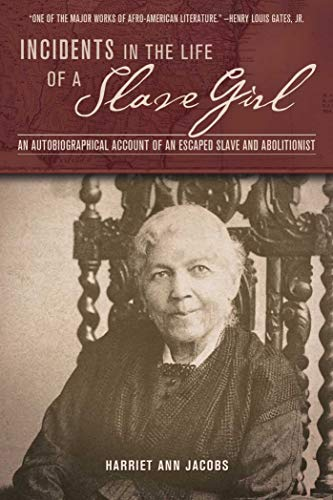 Incidents in the Life of a Slave Girl: An Autobiographical Account of an Escaped Slave and Abolitionist (Clydesdale Classics) (Autobiographical Account Of Life As A Slave)
