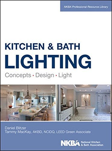 Kitchen and Bath Lighting: Concept, Design, Light (NKBA Professional Resource Library) by Dan Blitzer (2015-05-26)