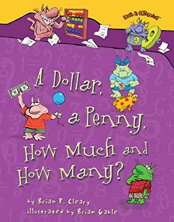 Amazon.com: A Dollar, a Penny, How Much and How Many? (Math Is ...