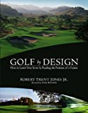 img - for Golf by Design: How to Lower Your Score by Reading the Features of a Course book / textbook / text book