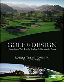 Golf by Design: How to Lower Your Score by Reading the Features of ...