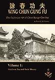 Randy Williams Wing Chun Gung Fu: The Explosive Art of Close Range Combat, Volume 1 (Siu Leem Tau and Basic Theory)