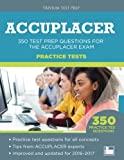 ACCUPLACER Practice Tests: 350 Test Prep Questions for the ACCUPLACER Exam