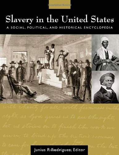 Books : Slavery in the United States: A Social, Political, and Historical Encyclopedia (2 Volume Set)
