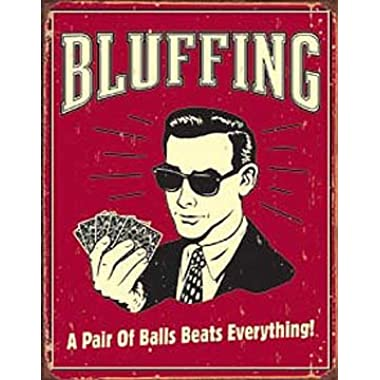 Poker Bluffing a Pair of Balls Beats Everything Distressed Retro Vintage Tin Sign - 13x16 , 12x16