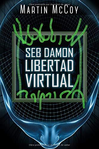 Seb Damon. Libertad virtual por Martin McCoy