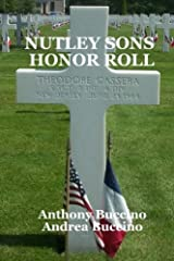 Nutley Sons Honor Roll: Remembering the men who paid for our freedom by Mr Anthony Buccino (2012-09-03)
