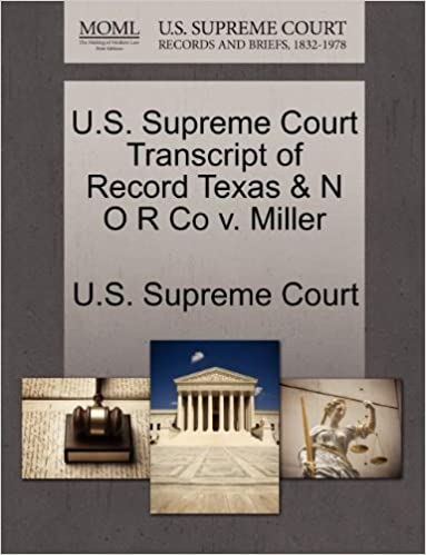 Book U.S. Supreme Court Transcript of Record Texas & N O R Co v. Miller