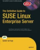 The Definitive Guide to SUSE Linux Enterprise Server, van Vugt, Sander, 1430211679