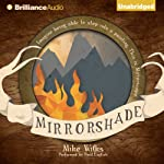 Mirrorshade: The Mirrorscape Trilogy, Book 3 | Mike Wilks