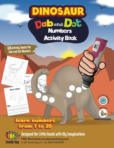 60 pages Dinosaur Numbers Learning 123 Dot Art Markers | Paint Dauber | Dabber Marker Activity and Creative Coloring Book - A fun, unique experience ... (Dab and Dot Workbooks) (Volume 1)
