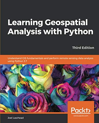 Learning Geospatial Analysis with Python, 3rd Edition Front Cover