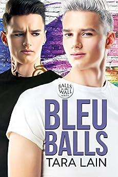 Bleu Balls (Balls to the Wall Book 7) by [Lain, Tara]