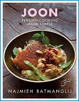 Joon persian cooking made simple kindle edition by najmieh joon persian cooking made simple by batmanglij najmieh forumfinder Gallery