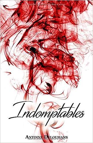 Antoine DELOUHANS - Indomptables (2018)