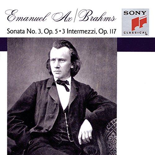 Brahms: Piano Sonata No. 3,Op. 5 / Intermezzi,Op.117 ~ - Ax Exchange Outlet