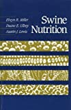Swine Nutrition, Miller, Elwyn R., 0409900958
