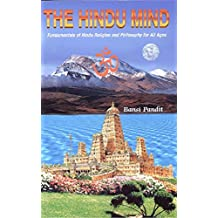 The Hindu Mind: Fundamentals of Hindu Religion and Philosophy for All Ages