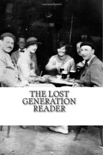 Read Online The Lost Generation Reader: An Anthology and History of Lost Generation Writers ebook
