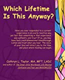 Which Lifetime Is This Anyway?, Cathryn Taylor, 0595369510